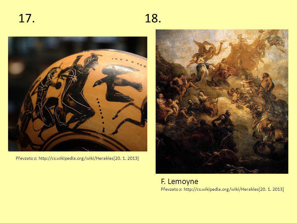 17. 18. Převzato z: http://cs.wikipedia.org/wiki/Herakles[20.
